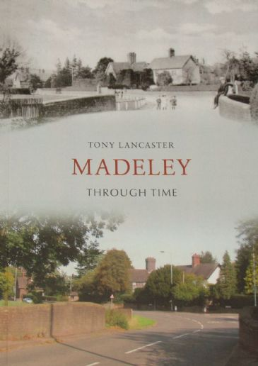 Madeley Through Time, by Tony Lancaster